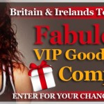 Fabulous Britain & Ireland's Top Model Live VIP Goody Bag Competition (closed)