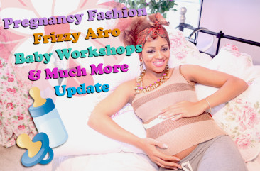 My Pregnancy Fashion, Frizzy Afro, Baby Workshops & More!
