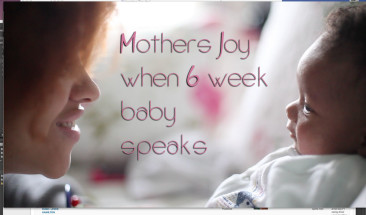 Milestone: Joy When My 6 Week Baby Speaks!!