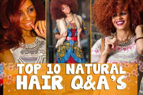 My Top 10 Natural Hair Journey Q&A's